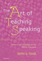 The Art of Teaching Speaking Research and Pedagogy in the ES...