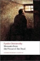 MEMOIRS FROM THE HOUSE OF THE DEAD (Oxford World´s Classics ...