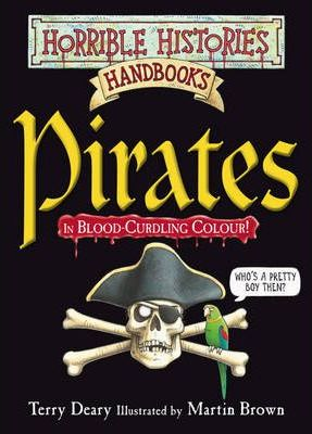 HORRIBLE HISTORIES HANDBOOKS: PIRATES - DEARY, T.