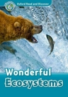 OXFORD READ AND DISCOVER Level 6: WONDERFUL ECOSYSTEMS + AUDIO CD PACK - GEATCHES, H. (ed.)