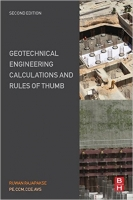 Geotechnical Engineering Calculations and Rules of Thumb, 2n...