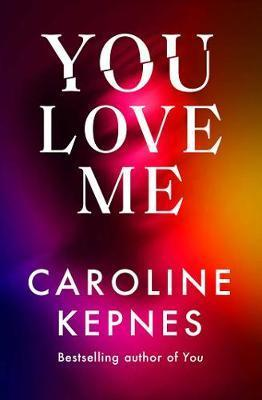 You Love Me - Caroline Kepnes