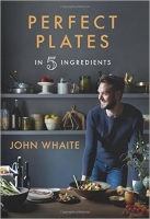 Perfect Plates in 5 Ingredients - Whaite, J.