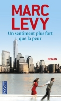 Un sentiment plus fort que la peur - Marc Levy