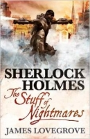 Sherlock Holmes - The Stuff of Nightmares - Lovegrove, J.