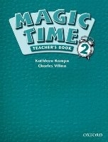 MAGIC TIME 2 TEACHER´S BOOK - KAMPA, K., VILINA, C.