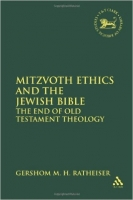 Mitzvoth Ethics and Jewish Bible - Ratheiser, G. M. H.