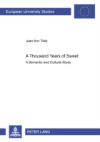 A Thousand Years of Sweet A Semantic and Cultural Study