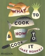 What to Cook and How to Cook It - Hornby, J.