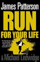 RUN FOR YOUR LIFE - PATTERSON, J.