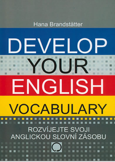 Develop your English Vocabulary - Hana Brandstätter