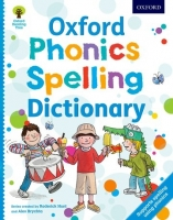 Oxford Phonics Spelling Dictionary - Hunt, R., Hepplewhite, ...