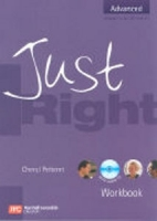 JUST RIGHT ADVANCED WORKBOOK WITH KEY - HARMER, J.