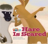 OUR WORLD Level 2 READER: HARE IS SCARED