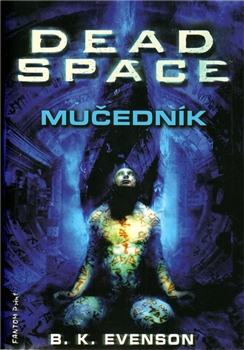 Dead Space - Mučedník - B.K. Evenson