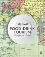Food and Drink Tourism : Principles and Practice - Food and Drink Tourism : Principles and Practice