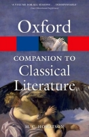 THE OXFORD COMPANION TO CLASSICAL LITERATURE Third Edition - HOWATSON, M. C.
