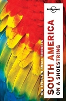 Lonely Planet South America on a shoestring (Travel Guide) -...