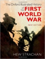 Oxford Illustrated History of the First World War (New Editi...