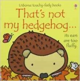 That's Not My Hedgehog - Watt, F.