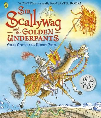 Sir Scallywag and the Golden Underpants (Book & CD) - Giles Andreae, Korky Paul