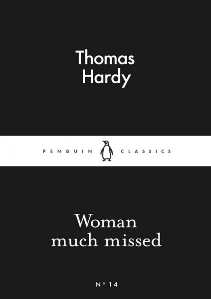 Woman Much Missed (Little Black Classics) - Hardy, T.