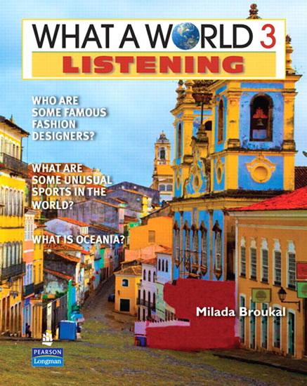 What a World Listening 3: Amazing Stories from Around the Globe (Student Book and Classroom Audio CD) - Milada Broukal