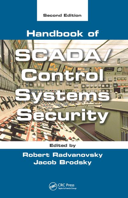 Handbook of SCADA/Control Systems Security, 2nd ed. - Brodsk...