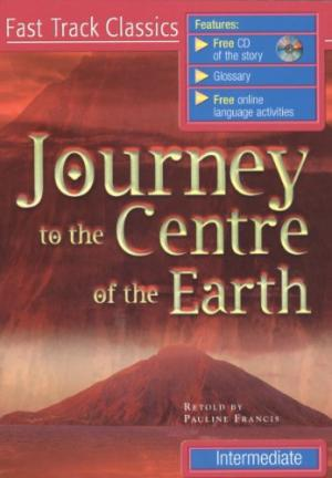 JOURNEY TO THE CENTRE OF THE EARTH + CD PACK (Fast Track Cla...