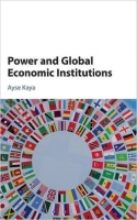 Power and Global Economic Institutions - Kaya, A.