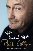 Not Dead Yet: The Autobiography - Collins, P.