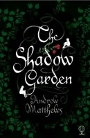 The Shadow Garden - Matthews, a.