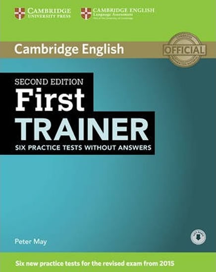 First Trainer Six Practice Tests without Answers with Audio, 2 ed - Peter May