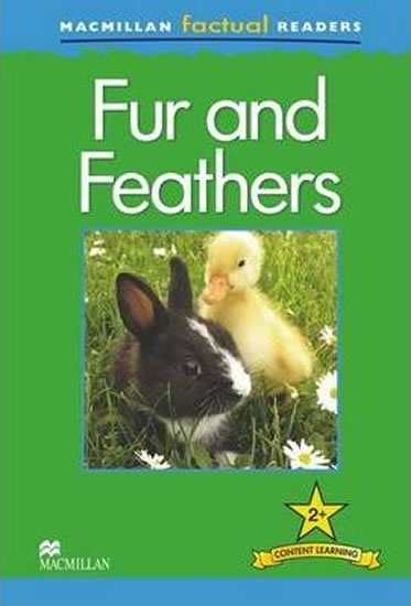Macmillan Factual Readers 2+ Fur and Feathers - Claire Llewellyn