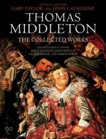Thomas Middleton: The Collected Works - Taylor, G., Lavagnin...