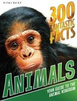 300 Fantastic Facts Animals