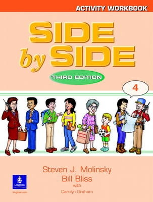 Side by Side 4 Activity Workbook 4 - 3rd Revised edition - Steven J. Molinsky, Bill Bliss