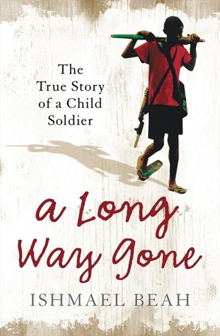 A Long Way Gone - The True Story Of A Child Soldier - Ishmae...