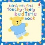 BABY´S VERY FIRST TOUCHY-FEELY: BEDTIME - BAGGOTT, S.