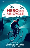 Hero on a Bicycle - Hughes, S.