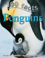 100 Facts Penguins - Bedoyere, C. de la