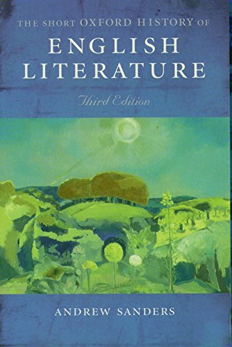 THE SHORT OXFORD HISTORY OF ENGLISH LITERATURE Third Edition - SANDERS, A.
