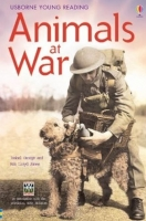 USBORNE YOUNG READING LEVEL 3: ANIMALS AT WAR - GEORGE, I., ...