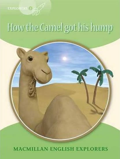 Explorers 3 How the Camel Got his Hump Reader - Mary Bowen