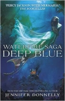 Waterfire Saga: Deep Blue - Donnelly, J.