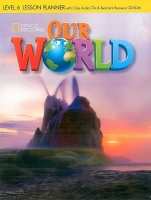 OUR WORLD Level 6 LESSON PLANNER with CLASS AUDIO CD & TEACHER'S RESOURCE CD-ROM - CRANDALL, J., SHIN, J. K.