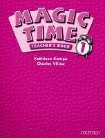 MAGIC TIME 1 TEACHER´S BOOK - KAMPA, K., VILINA, C.