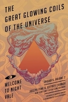 Great Glowing Coils of the Universe: Welcome to Night Vale E...