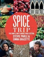 Spice Trip: The Simple Way to Make Food Exciting - Parle, S....