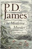 The Mistletoe Murder and Other Stories HB - James, P. D.